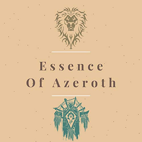 Essence of Azeroth - A World of Warcraft Lore Podcast Podcast By Will Harrison cover art