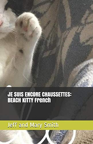 JE SUIS ENCORE CHAUSSETTES: BEACH KITTY French (Socks and Friends, Band 2)
