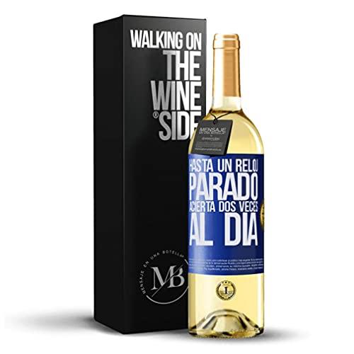 «Hasta un reloj parado acierta dos veces al día» Mensaje en una Botella. Vino Blanco Premium Verdejo Joven. Etiqueta Azul PERSONALIZABLE.