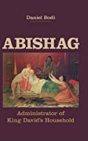 Abishag: Administrator of King David's Household (Hebrew Bible Monographs)