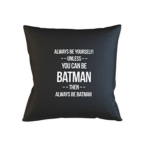 Always Be Yourself Unless You Can Be Batman Funny Super Hero Cool Schlafsofa Home Décor Kissen Kissenbezug Fall Schwarz
