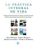 La práctica integral de vida: Programa orientado al desarrollo de la salud física, el equilibrio...