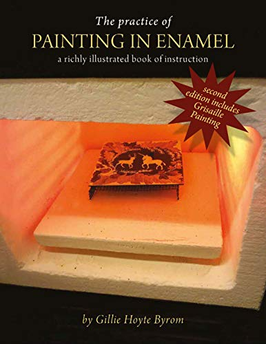 The Practice of Painting in Enamel: A treatise on enamel painting, richly illustrated as a book of instruction for the use of onglaze paints.