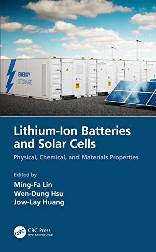 Lithium-ion Batteries and Solar Cells: Physical, Chemical, and...