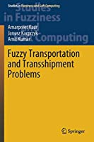 Fuzzy Transportation and Transshipment Problems (Studies in Fuzziness and Soft Computing, 385)