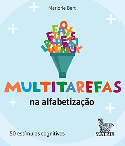 Multitarefas na alfabetização: 50 estímulos cognitivos