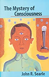 John R Searle's The Mystery of Consciousness: A Summary with some Indian Perspectives
