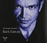 Bach, J.S.: Fantasy - Keyboard Works by Christophe Rousset (2011-02-08)