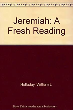 Jeremiah: A Fresh Reading by William L. Holladay (1990-07-02)