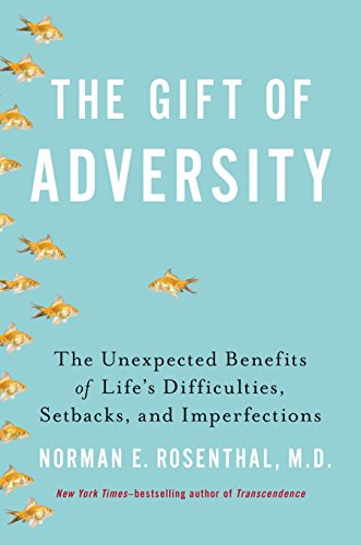 Image of The Gift of Adversity: The Unexpected Benefits of Life's Difficulties, Setbacks, and Imperfections