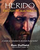 Herido En Casa De Sus Amigos: Cuando se reanudara la abortada lluvia tardia? (Spanish Edition)