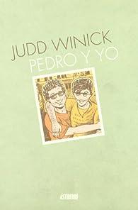 Pedro Y Yo par Judd Winick