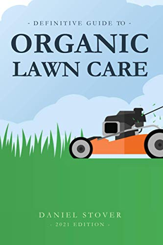 Definitive Guide to Organic Lawn Care