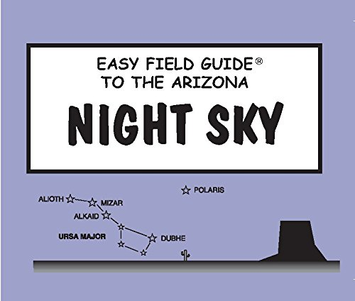 Easy Field Guide to the Arizona Night Sky (Easy Field Guides)