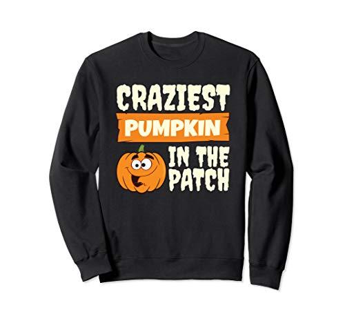 Craziest Pumpkin In The Patch - Halloween Pumpkin Sweatshirt