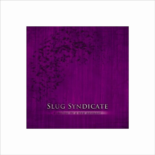 Carriers of a New Anomaly -  Slug Syndicate, Audio CD
