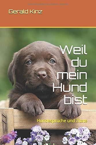 weil du mein hund bist: hundesprüche und zitate