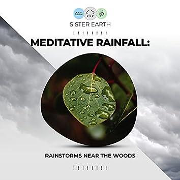 ! ! ! ! ! ! ! ! Meditative Rainfall: Rainstorms Near the Woods ! ! ! ! ! ! ! !