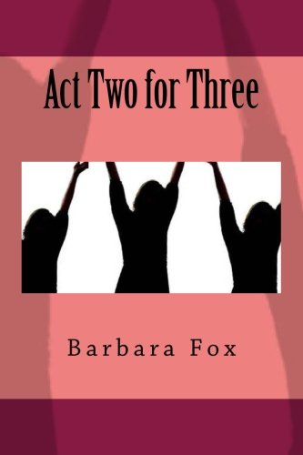 Book: Act Two for Three by Barbara Fox