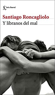 Y líbranos del mal par Santiago Roncagliolo