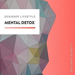 Designer Lifestyle - Mental Detox audiobook cover art