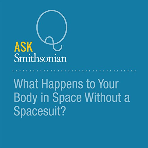 What Happens to Your Body in Space Without a Spacesuit? audiobook cover art