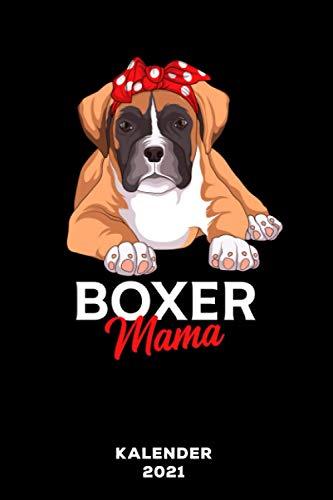 Boxer Mama: Kalender 2021 und Jahresplaner von Januar bis Dezember mit Ferien, Feiertagen und Monatsübersicht   Organizer, Taschenkalender und Organizer für 1 Jahr