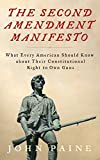 The Second Amendment Manifesto: What Every American Should Know about Their Constitutional Right to Own Guns