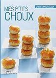 Mes p'tits choux de Christophe Felder (1 mars 2012) Relié