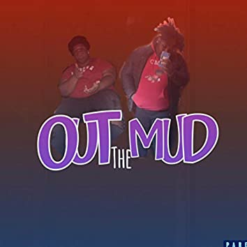Out The Mud (feat. Fat Quise)