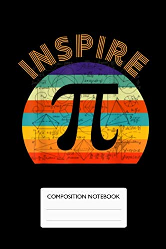 Inspire - Composition Notebook: Nifty Wide Lined Paper Notebook Journal | Wide Blank Lined Workbook for Home School College Writing Notes, Pi 3.14 Journal/Math Teacher Pi National Day Funny Gift
