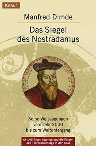 Das Siegel des Nostradamus: Seine Weissagungen vom Jahr 2000 bis zum Weltuntergang (Knaur Taschenbücher. Sachbücher)