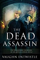 The Dead Assassin; The Paranormal Casebooks of Sir Arthur Conan Doyle