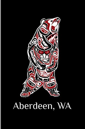 Aberdeen, WA: Washington Native American Indian Brown Grizzly Bear Gift Wide Ruled Lined Notebook - 120 Pages 6x9 Composition