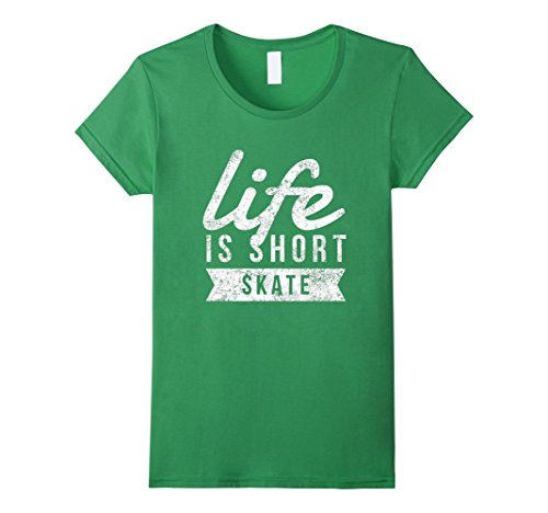 Womens Life is Short Skate Fun Skaters Skateboarding Shirt XL Grass