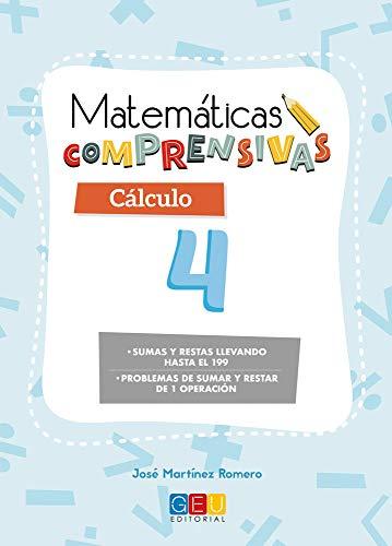 Matemáticas comprensivas. Cálculo 4 / Editorial GEU / 2º Primaria / Aprendizaje del cálculo / Recomendado como apoyo (Niños de 7 a 8 años)
