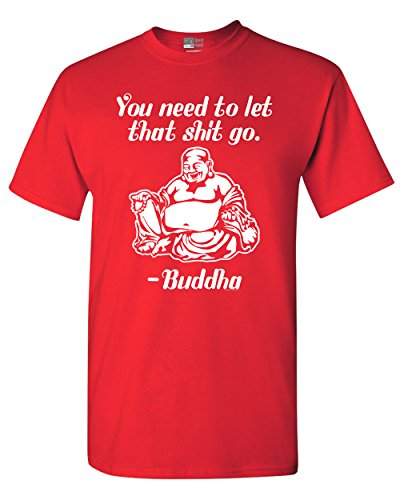 You Need to Let That Sht Go Buddha Funny Adult DT T-Shirt Tee (X Large, Red)