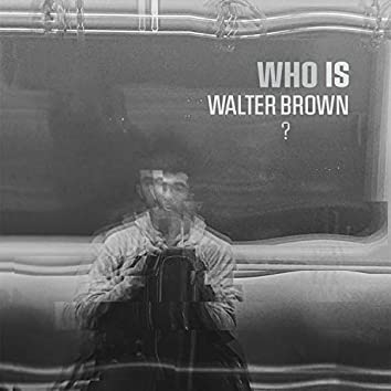 Who Is Walter Brown?