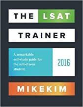 The LSAT Trainer: A remarkable self-study guide for the self-driven student by Mike Kim 1 edition (Textbook ONLY, Paperback)