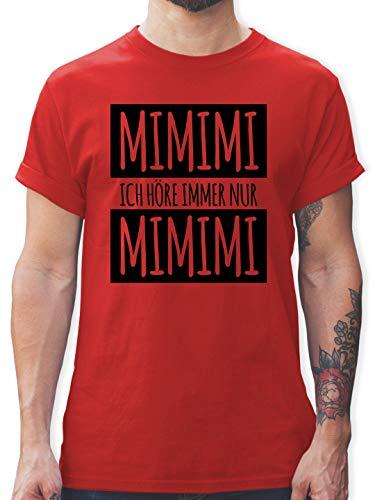 Statement - Ich höre Immer nur Mimimi - M - Rot - Shirt Herren Spruch lustig - L190 - Tshirt Herren und Männer T-Shirts