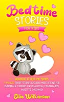 Bedtime Stories For Kids: 5-Minute Short Stories & Guided Meditations For Children & Toddlers For Relaxation, Mindfulness, Anxiety& Insomnia (Bonding At Bedtime Series)