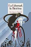 La libertad, la bicicleta: 128 (Literatura Reino de Cordelia)