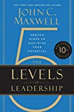 The 5 Levels Of Leadership by John Maxwell