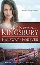 Halfway to Forever (Forever Faithful, Book 3) by Karen Kingsbury (2002-04-01)