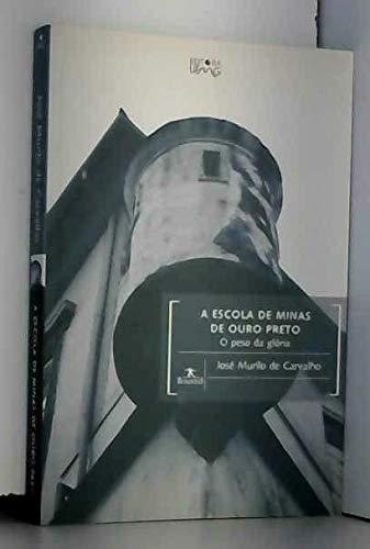 A Escola De Minas De Ouro Preto - O Peso Da Glória