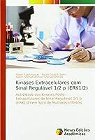 Saleh Hasan, A: Kinases Extracelulares com Sinal Regulável 1