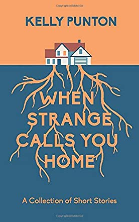 When Strange Calls You Home