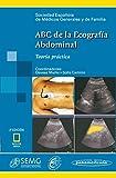 Abc de la ecografia abdominal (incluye version dig: Teoría y Práctica (Incluye versión digital)