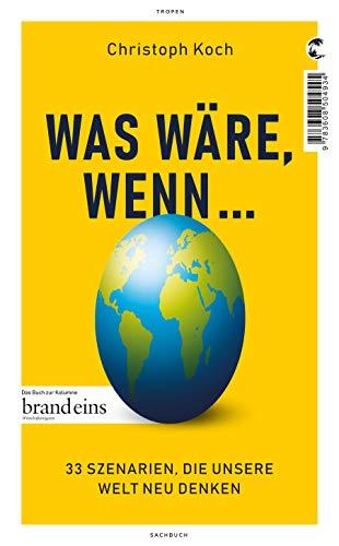 Buchseite und Rezensionen zu 'Was wäre, wenn ...: 33 Szenarien, die unsere Welt neu denken' von Christoph Koch