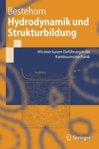 Hydrodynamik und Strukturbildung. Mit einer kurzen Einführung in die Kontinuumsmechanik (Springer Lehrbuch)